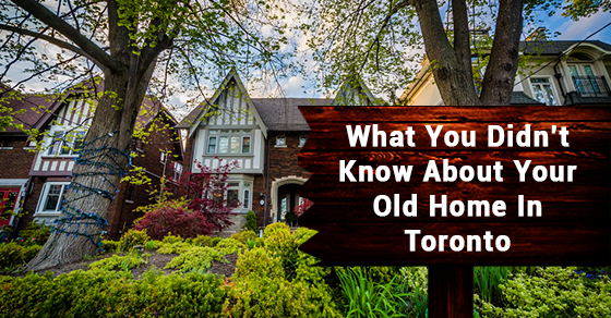 What You Didn't Know About Your Old Home In Toronto