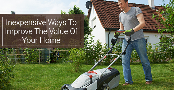 5 Budget Friendly Upgrades That Will Increase Your Home 39 S