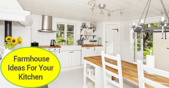 Farmhouse Ideas For Your Kitchen