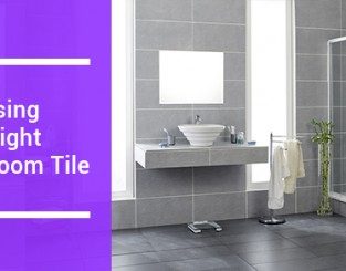 Choosing The Right Bathroom Tile