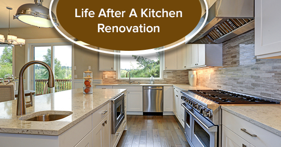 Life After A Kitchen Renovation