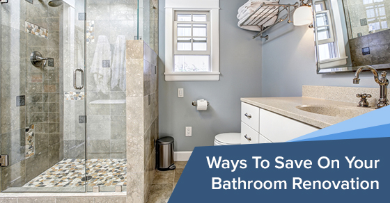 Ways To Save On Your Bathroom Renovation