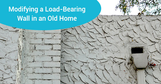 Modifying a Load-Bearing Wall in an Old Home