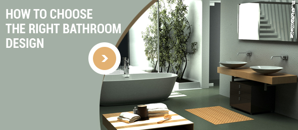 Choosing The Right Bathroom Design