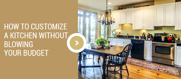 Customize A Kitchen Without Blowing Your Budget