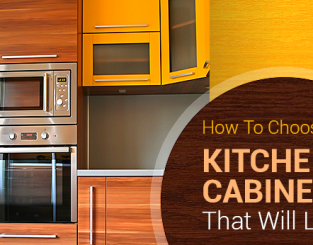 How To Choose Kitchen Cabinets That Will Last