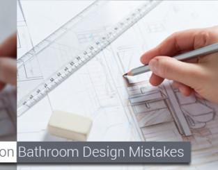 Common Bathroom Design Mistakes