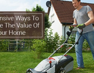 Inexpensive Ways To Improve The Value Of Your Home