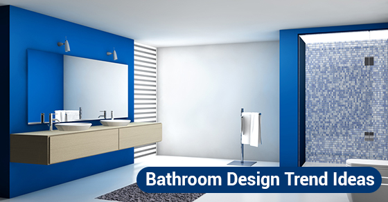 Bathroom Design Trend Ideas