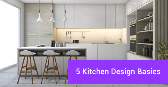 5 Kitchen Design Basics