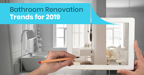 Bathroom Renovation Trends for 2019