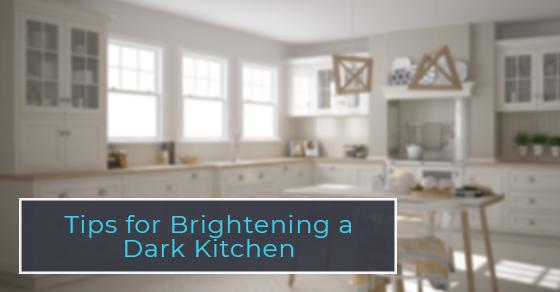 Tips for Brightening a Dark Kitchen