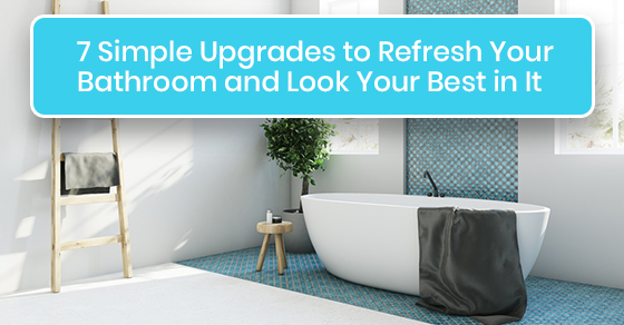 Tips for upgrading a bathroom