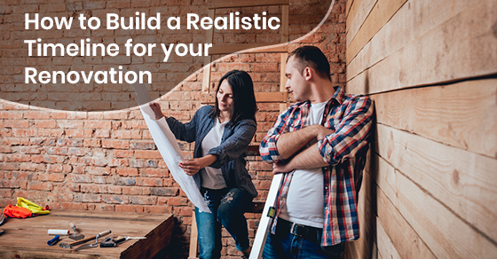 How to Build a Realistic Timeline for your Renovation