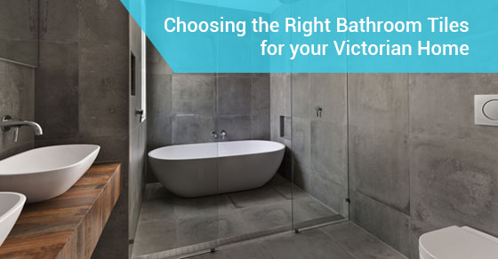 Choosing the Right Bathroom Tiles for your Victorian Home