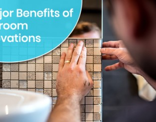 4 Major Benefits of Bathroom Renovations