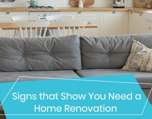 Signs that Show You Need a Home Renovation