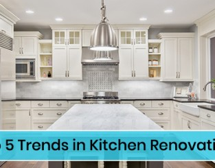 Top 5 Trends in Kitchen Renovations