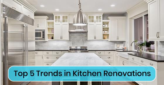 Top 5 Trends in Kitchen Renovations