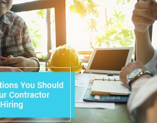 9 Questions You Should Ask Your Contractor Before Hiring