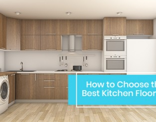 Choose The Best Kitchen Flooring For Your Home