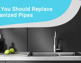 Why you should replace galvanized pipes