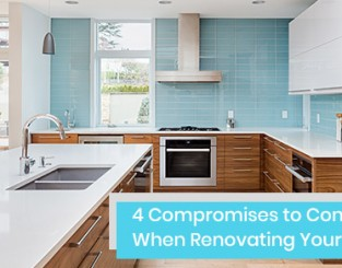 Compromises to make while renovating your kitchen