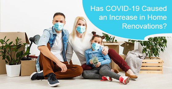Has COVID-19 caused an increase in home renovations?