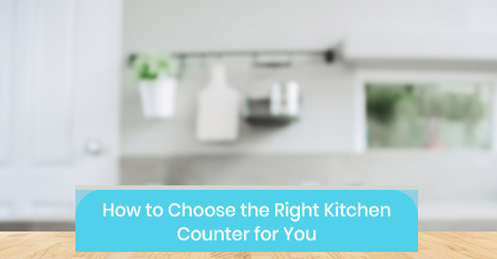 How to choose the right kitchen counter