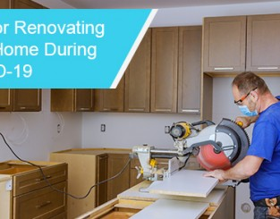 Tips for renovating your home during COVID-19