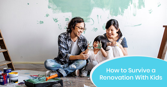 How to survive a renovation with kids?