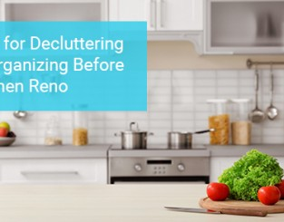 5 Tips for Decluttering and Organizing Before a Kitchen Reno