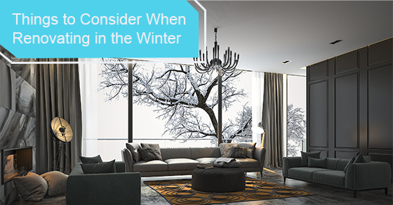 Things to consider when renovating in the winter