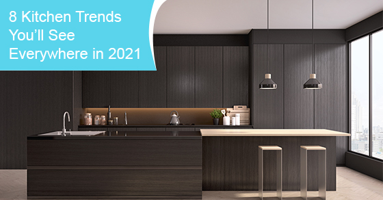 Kitchen renovation trends in 2021