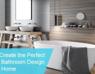 Tips to create a perfect bathroom design in 2021
